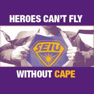 """Un primer plano de un superhéroe que revela un logotipo de Super-SEIU en su pecho. El titular dice """"Los héroes no pueden volar sin CAPE""""."""