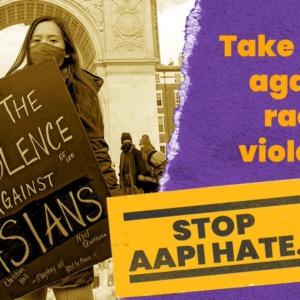 Actúa contra la violencia racial. Detener el odio a la AAPI